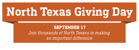 North Texas Giving Day September 17 Join thousands of North Texans in making an important difference