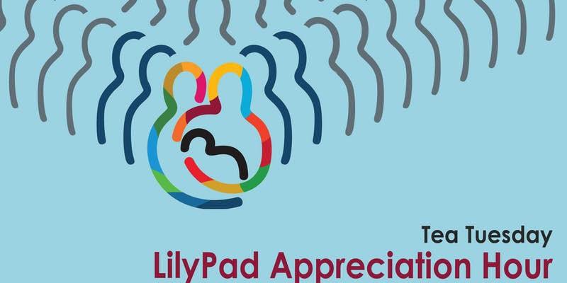 LillyPad Appreciation Hour
