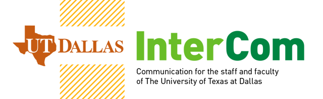 Intercom Newsletter - The University of Texas at Dallas